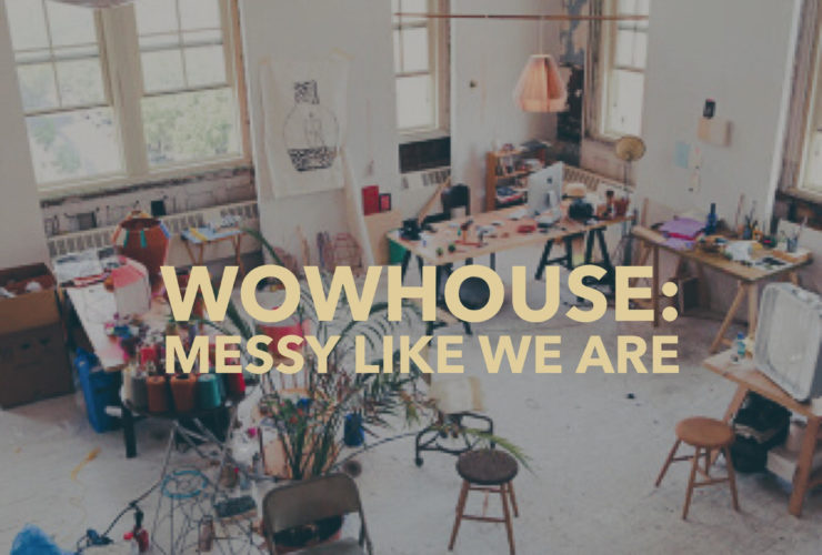 You're Not Alone: Introducing WOWhouse